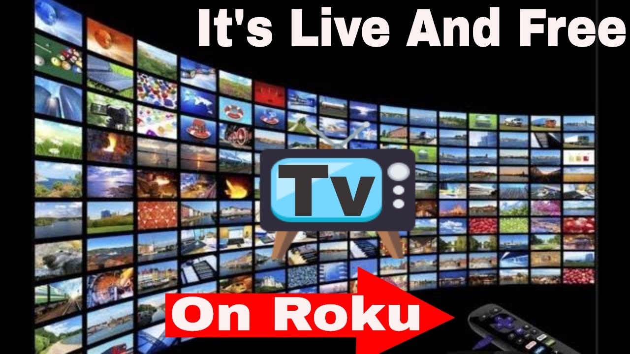 Free Live Tv - On Roku Get Live Tv, Movies And Tv All Free -9727