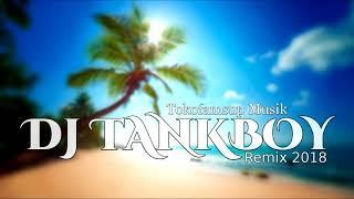 DJ TANKBOY X SALUSALU LEIFAHINA RMX 2018 [famsupMusik]