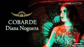 Cobarde-diana Noguera Video Liryc