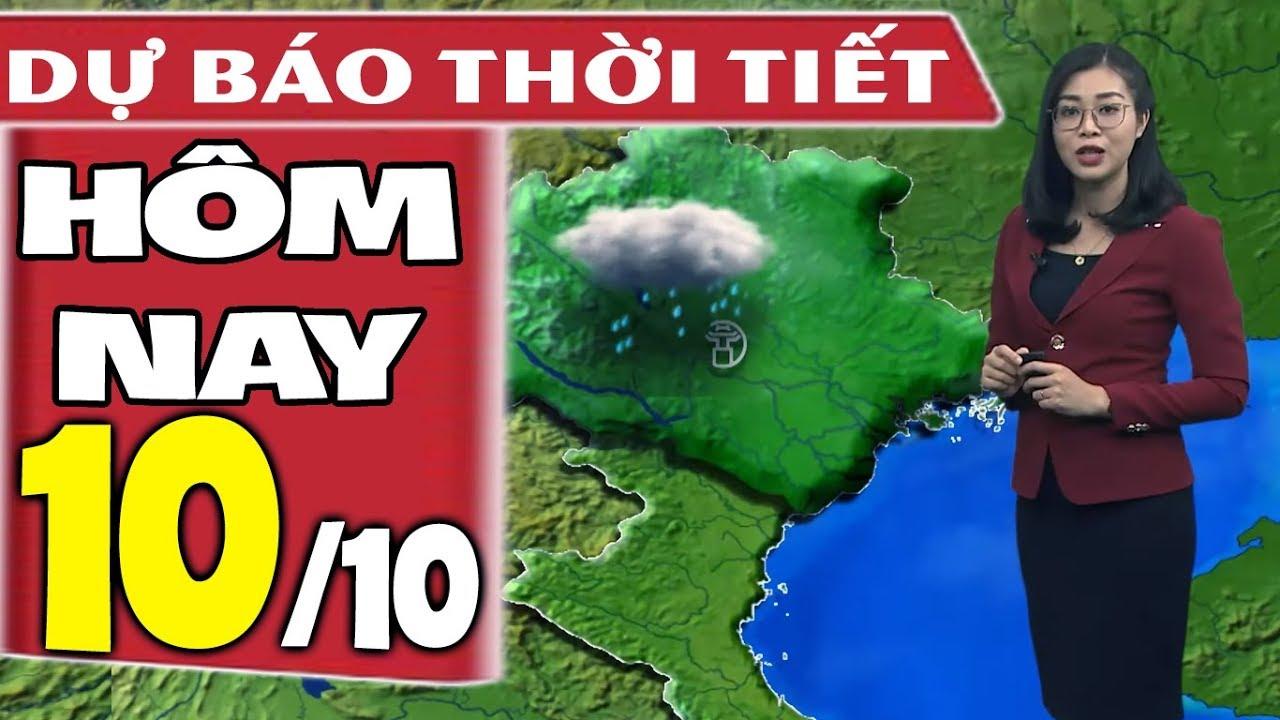 Dự báo thời tiết hôm nay mới nhất ngày 10/10 | Dự báo thời tiết 3 ngày tới