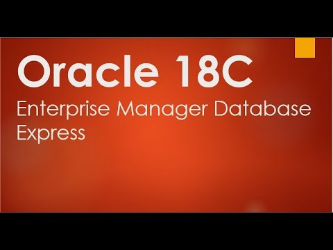 How to connect to EM(Enterprise Manager) Express with Oracle 18C database