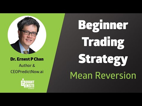 Basics of Mean Reversion Strategies by Dr. Ernest P Chan