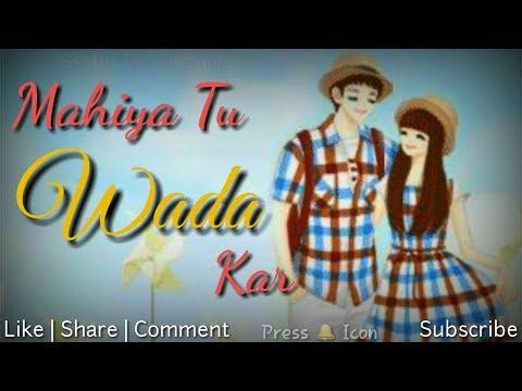 Mahiya Tu Wada Kar || Cute Anime Video 2018