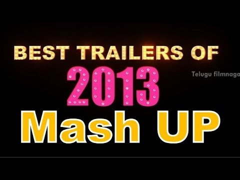 Best of 2013 - Tollywood Trailers Mashup