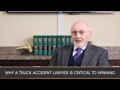 Why a Truck Accident Lawyer is Critical to Winning Your Truck Accident Case