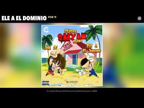 Ele A El Dominio - Por Ti (Audio)
