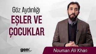 Göz Aydınlığı Eşler ve Çocuklar – Nouman Ali Khan [Türkçe Altyazılı]