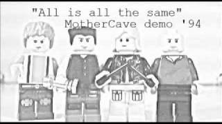 MotherCave - All is all the same