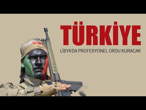 TÜRKİYE LİBYA'DA PROFESYONEL ORDU KURACAK / LİBYA ORDUSU YENİDEN YAPILANIYOR
