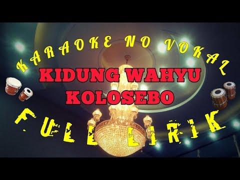 Karaoke No Vokal || KIDUNG WAHYU KOLOSEBO || Full Lirik,, Terbaru Versi D'kaRAoke