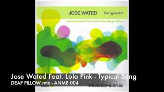 Jose Wated Feat. Lola Pink - Typical Song (Deaf Pillow Remix)