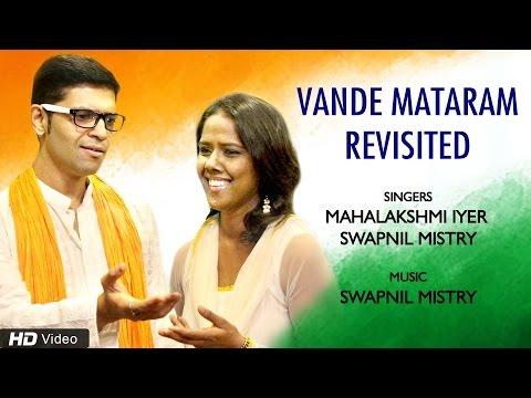 Vande Mataram Revisited | Mahalakshmi Iyer | Swapnil Mistry | Independence Day 2017 Songs