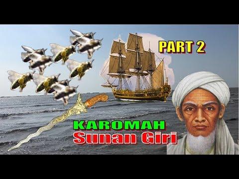Karomah Sunan Giri, Menghentikan Kapal Laut, Keris Terbang & Pasir Jadi Lebah PART 2