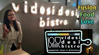 Videsi Desi Bistro | Fusion Food Restaurant