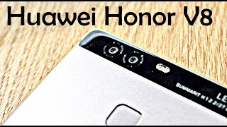 Huawei Honor V8 - Review & Specifications