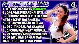 DJ TIK TOK TERBARU 2021 SLOW REMIX - DJ EMAS HANTARAN VIRAL FULL BASS 2021