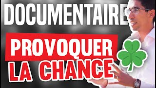 Provoquer la Chance (Documentaire) 🍀