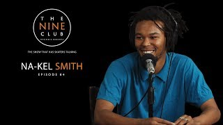 Na-Kel Smith   The Nine Club With Chris Roberts - Episode 64