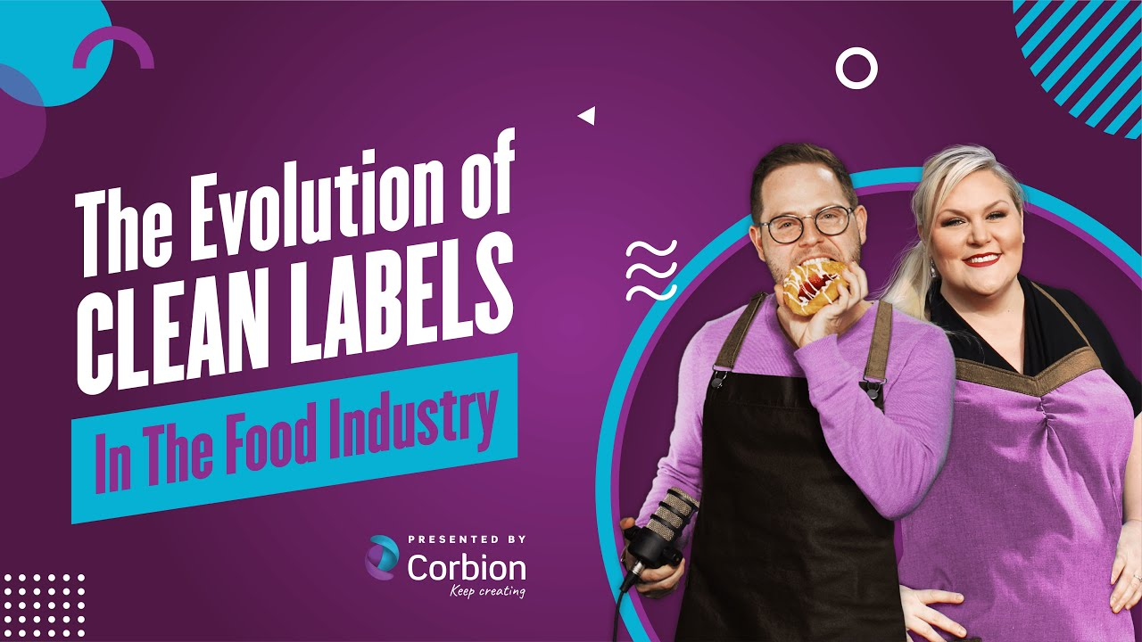 EP 5: The Evolution of Clean Labels in the Food Industry, A Fresh Perspective Podcast by Corbion