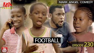 FOOTBALL Mark Angel Comedy Episode 230