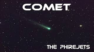 The Phirejets - Comet [Official Lyric Video]