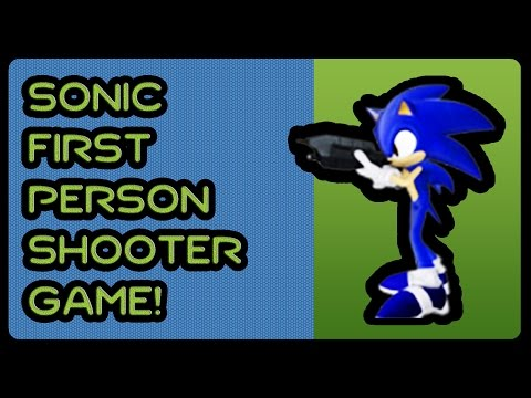 SONIC FIRST PERSON SHOOTER GAME! (1080p/60fps)