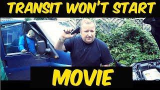 Ford Transit Mk6 Won't Start - Click Click Click [An Epic Movie]
