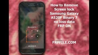 SM A520F 7 0 New Security FRP Remove with Combination File