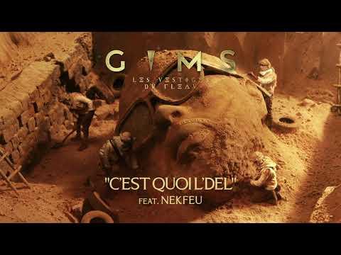 Youtube: GIMS – C'EST QUOI L'DEL feat. NEKFEU (Audio Officiel)
