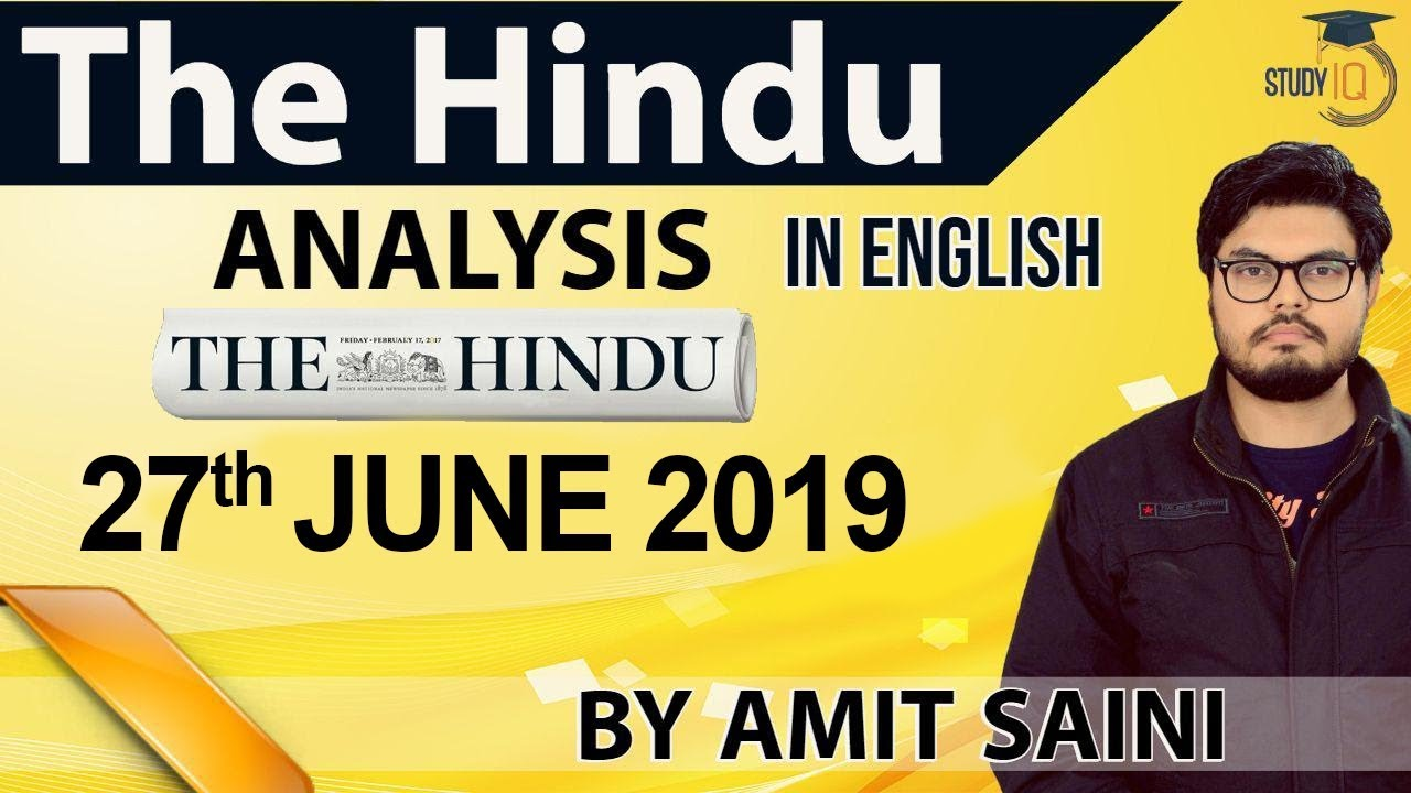 English 27 JUNE 2019 - The Hindu Editorial News Paper Analysis  [UPSC/SSC/IBPS] Current Affairs