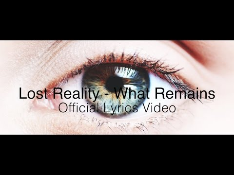 Lost Reality - What Remains Official Lyrics Video