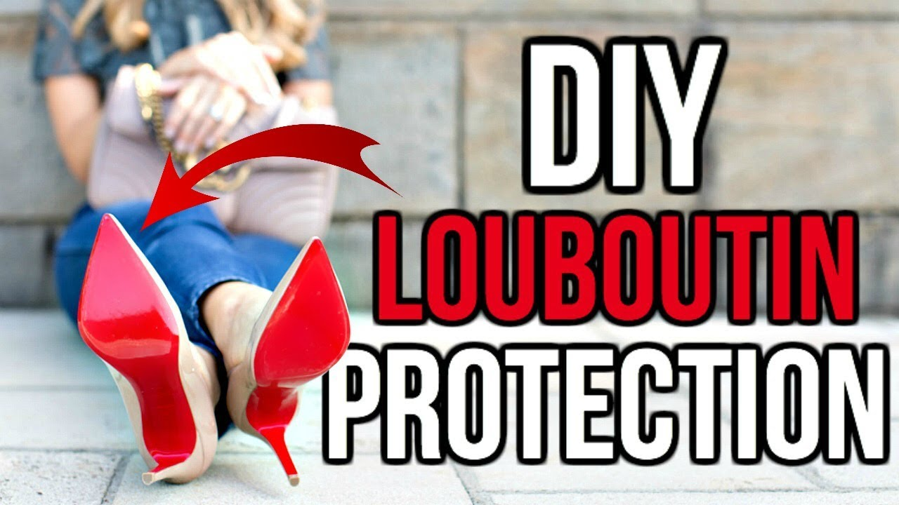 ef4fe0e3633a DIY - HOW TO PROTECT CHRISTIAN LOUBOUTIN RED BOTTOMS! - YouTube