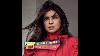 Proof That Priyanka Chopra Is A Girl Boss | MissMalini