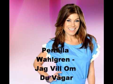 Pernilla Wahlgren - Jag Vill Om Du Vågar
