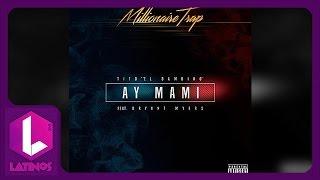 Ay Mami - Tito El Bambino Ft Bryant Myers (DESCARGAR - MP3)