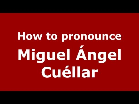 How to pronounce Miguel Ángel Cuéllar (Spanish/Argentina) - PronounceNames.com