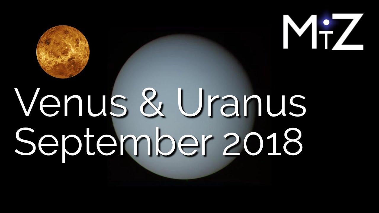 Venus Opposite Uranus Wednesday September 12th 2018 - True Sidereal  Astrology