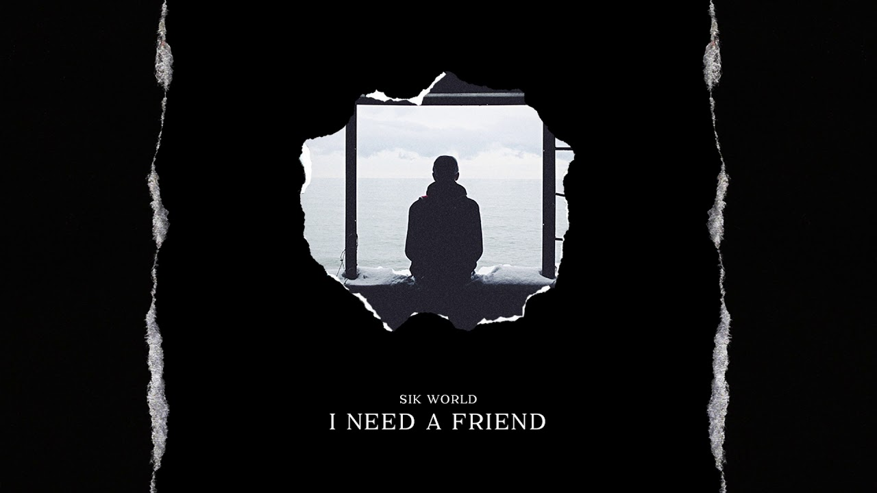 Download Sik World - I Need A Friend