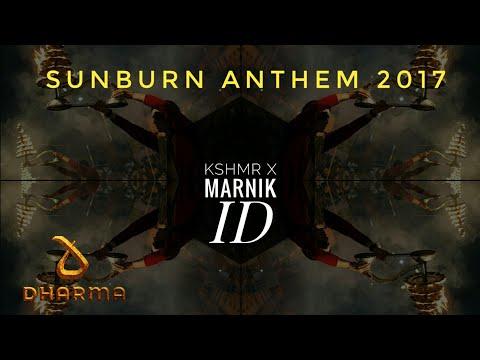 KSHMR & Marnik - ID (Official Sunburn Festival 2017 Anthem) (Ho shawa)