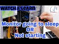 Monitor Going to sleep  Not starting computer  Watch   Learn