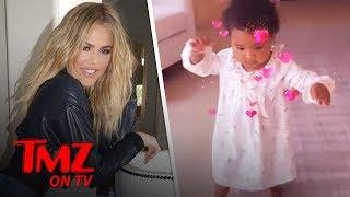 Khloe Kardashian Shares First Video Of Her Daughter, True, Walking! | TMZ TV