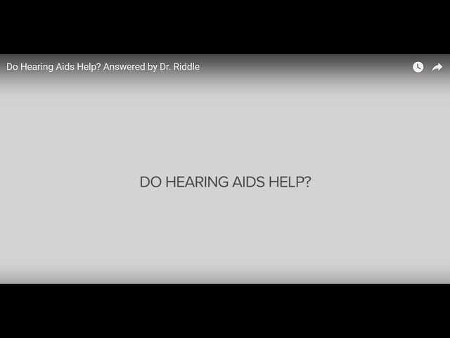 Do Hearing Aids Help? Answered by Dr. Riddle