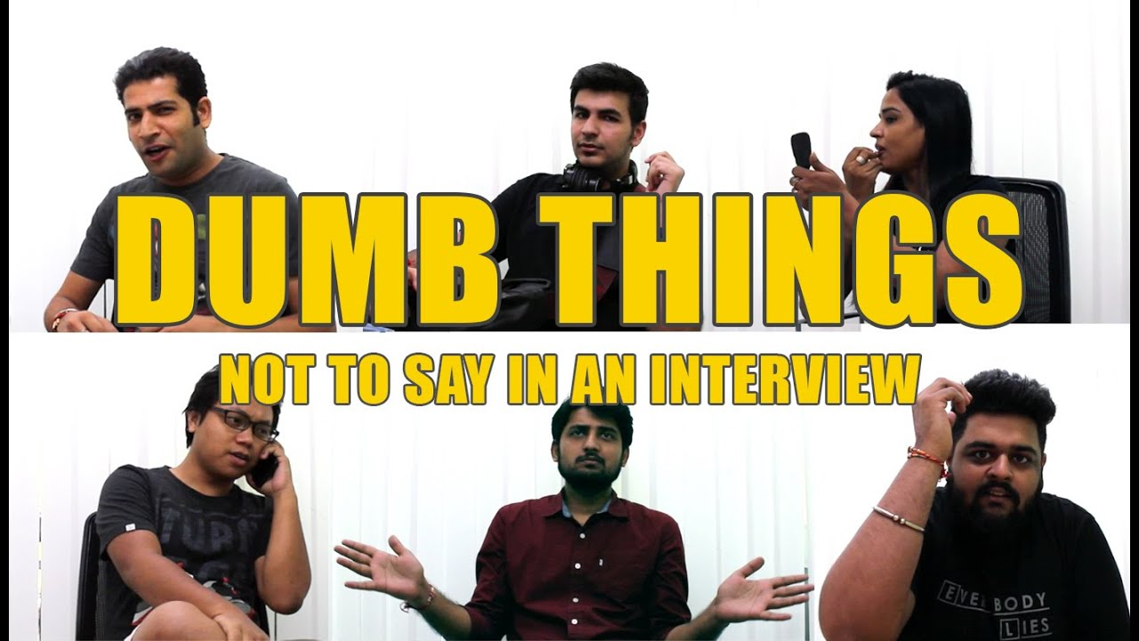 dumb things not to say in an interview dumb things not to say in an interview