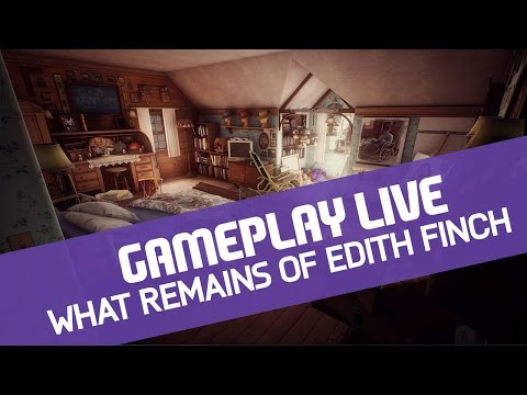 What Remains of Edith Finch: Live Gameplay (Replica 23/05/2017)