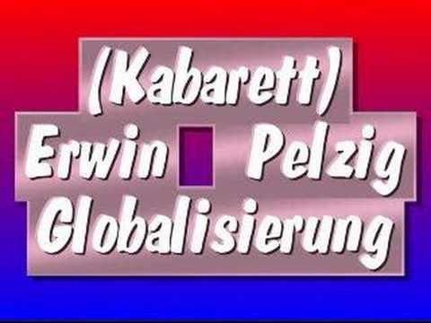 Erwin Pelzig Kabarett Globalisierung