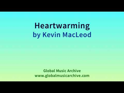 Heartwarming by Kevin MacLeod 1 HOUR