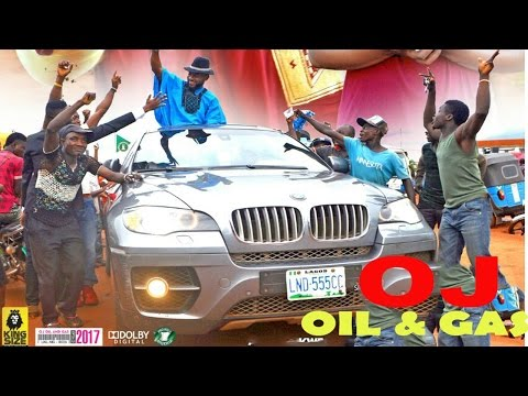 Oj Oil & Gas Season 3   - 2017 Latest Nigerian Nollywood Movie