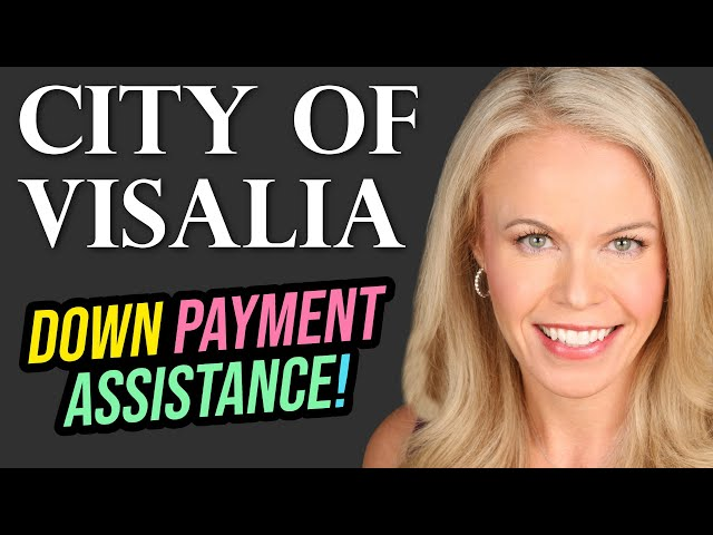 City of Visalia Down Payment Assistance Program