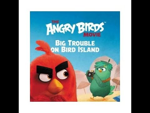 The Angry Birds Movie BIG TROUBLE ON BIRD ISLAND Read Along Aloud Story Book for Children and Kids