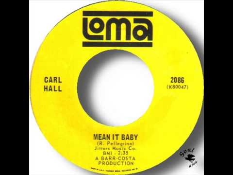 Carl Hall   Mean It Baby